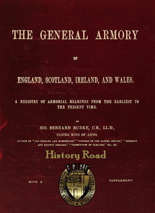 , The General Armory of England, Scotland, Ireland, and Wales: Comprising a Registry of Armorial Bearings from the Earliest to the Present Time